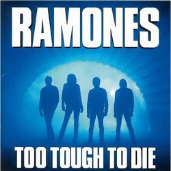 Too Tough To Die - Ramones