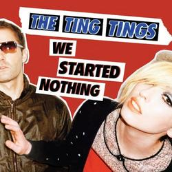 We Started Nothing - The Ting Tings