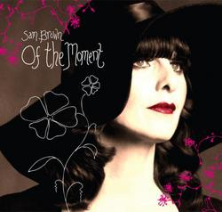 Of The Moment - Sam Brown
