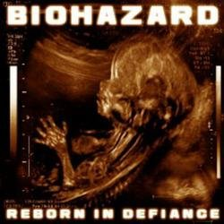 Reborn In Defiance - Biohazard