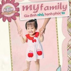 Gia Đình Nhỏ, Hạnh Phúc To (My Family) - Nguyễn Văn Chung