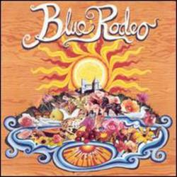 Palace Of Gold - Blue Rodeo