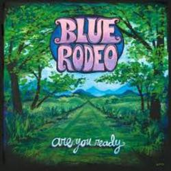 Are You Ready - Blue Rodeo
