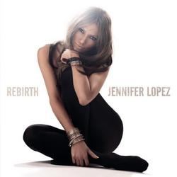 Rebirth - Jennifer Lopez