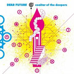 Dear Future - Coaltar Of The Deepers