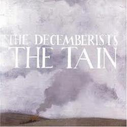 The Tain - The Decemberists
