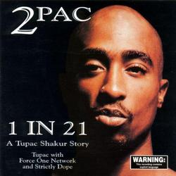1 in 21 A Tupac Shakur Story - 2Pac