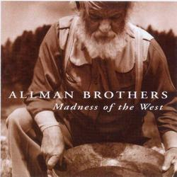 Madness Of The West - The Allman Brothers Band