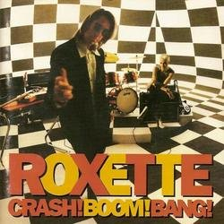 Crash Boom Bang - Roxette