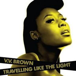Travelling Like The Light - VV Brown
