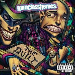 The Quilt... - Gym Class Heroes