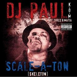 Scale-A-Ton - DJ Paul