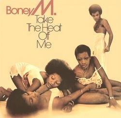 Take The Heat Off Me - Boney M