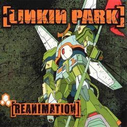 Reanimation - Linkin Park