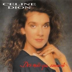 Des Mots Qui Sonnent - Celine Dion