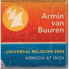 Universal Religion 2004 Live From Armada At Ibiza - Armin van Buuren - Armin Van Buuren