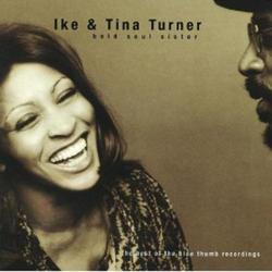 Bold Soul Sister- The Best Of The Blue Thumb Recordings - Ike & Tina Turner