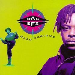 Dead Serious - Das EFX