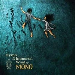 Hymn to the Immortal Wind - Mono