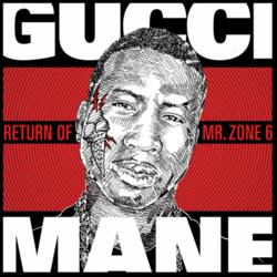 The Return Of Mr. Zone 6 - Gucci Mane