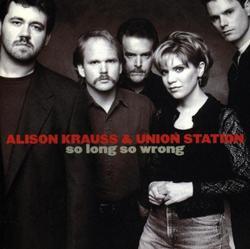 So Long, So Wrong - Alison Krauss