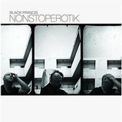 NonStopErotik - Black Francis