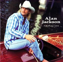 Everything I Love - Alan Jackson