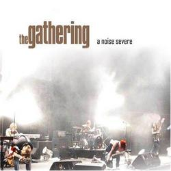 A Noise Severe (CD1) - The Gathering