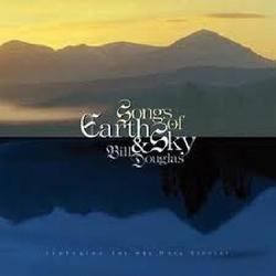 Songs Of Earth & Sky - Bill Douglas