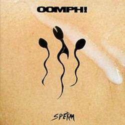 Sperm - Oomph!