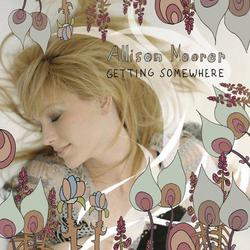 Getting Somewhere - Allison Moorer