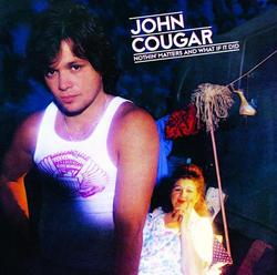 Nothin Matters and What if it Did - John Mellencamp