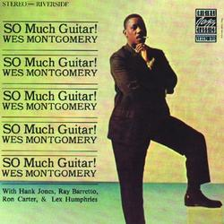 So Much Guitar - Wes Montgomery