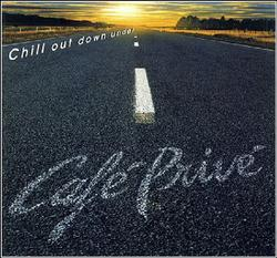 Cafe Privee - Chill Out Down Under - Various Artists