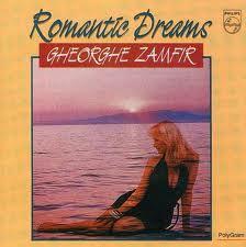 Romantic Dreams - Gheorghe Zamfir