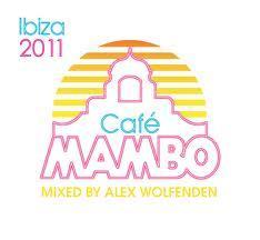 Cafe Mambo Ibiza 2011 CD1 - Various Artists