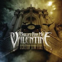 Scream Aim Fire - Bullet for My Valentine - Bullet For My Valentine