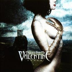Fever - Bullet for My Valentine - Bullet For My Valentine