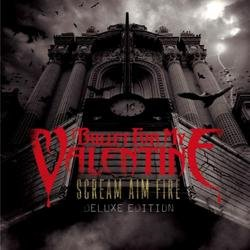 Scream, Aim, Fire (Deluxe Edition) - Bullet for My Valentine - Bullet For My Valentine