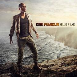 Hello Fear - Kirk Franklin