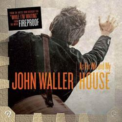 As For Me And My House - John Waller