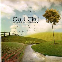 All Things Bright And Beautiful - Owl City