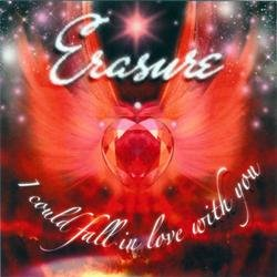 I Could Fall In Love With You (Singles) - Erasure