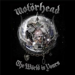 The World Is Yours - Motorhead