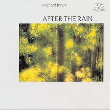 After The Rain - Michael Jones