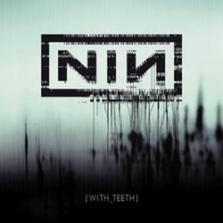 With Teeth - Nine Inch Nails