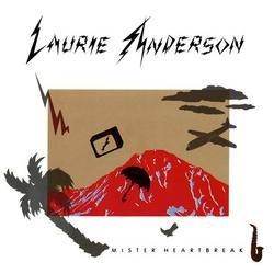 Mister Heartbreak - Laurie Anderson
