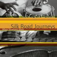 Silk Road Journeys When Strangers Meet - Yo-Yo Ma
