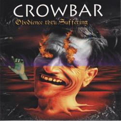 Obedience Thru Suffering - Crowbar