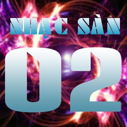 Nhạc Sàn 02 - Various Artists